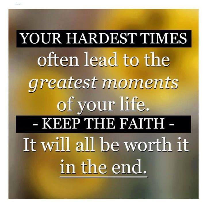 keep-the-faith-it-will-be-worth-it
